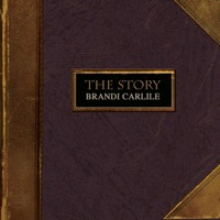 The Story by Brandi Carlile MP3 Download