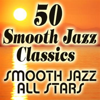 50 Smooth Jazz Classics by Smooth Jazz All Stars album download