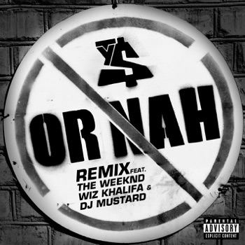 Download Or Nah (feat. The Weeknd, Wiz Khalifa and DJ Mustard) [Remix] Ty Dolla $ign MP3