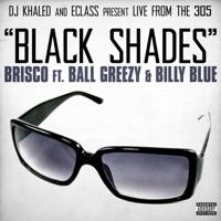 Black Shades (DJ Khaled and E-Class Present ) [feat. Ball Greezy & Billy Blue] - Single album download