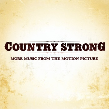 Country Strong (More Music from the Motion Picture) by Various Artists album download