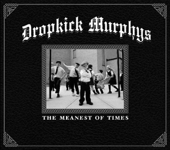 The Meanest of Times (Deluxe Edition) by Dropkick Murphys album download