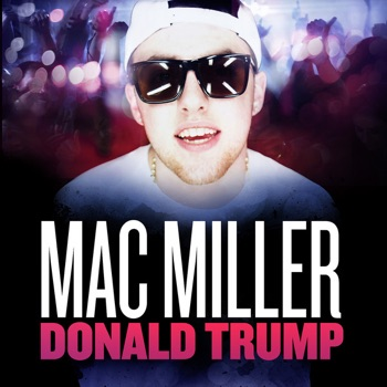 Download Donald Trump Mac Miller MP3