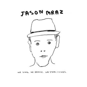 We Sing. We Dance. We Steal Things by Jason Mraz album download