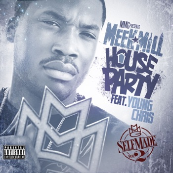 Download House Party (feat. Young Chris) Meek Mill MP3