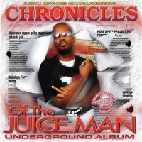 Chronicles of the Juice Man (Dragged and Chopped) album download