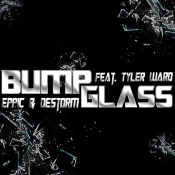 Bump Glass - Single by Destorm, Eppic & Tyler Ward album download
