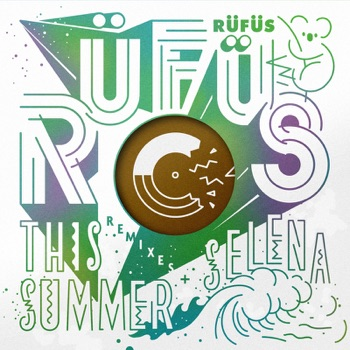This Summer / Selena (Remixes) - Single by RÜFÜS DU SOL album download