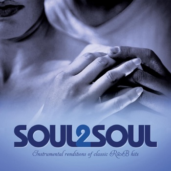 Soul 2 Soul (Instrumental Renditions of Classic R&B Hits) by Jack Jezzro & Sam Levine album download