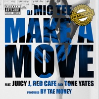 Make a Move (feat. Juicy J, Red Cafe and Tone Yates) - Single album download