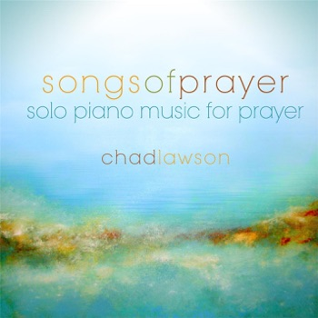 Songs of Prayer - Solo Piano Music for Prayer by Chad Lawson album download