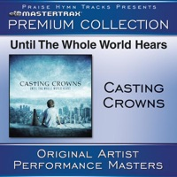 Until the Whole World Hears (Premium Collection) [Performance Tracks] [Live] album download