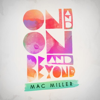 On and On and Beyond - EP by Mac Miller album download