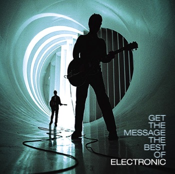 Get the Message - The Best of Electronic by Electronic album download