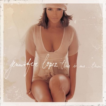 This Is Me...Then by Jennifer Lopez album download