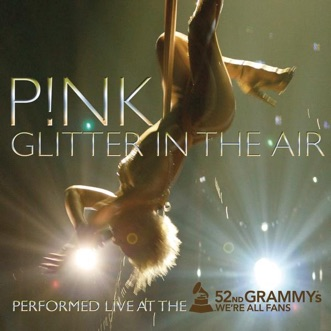 Download Glitter In the Air (Live At the 52nd Annual Grammy Awards) P!nk MP3