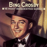 16 Most Requested Songs: Bing Crosby album download