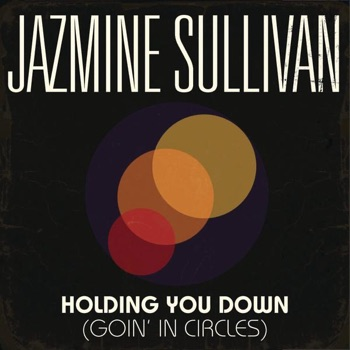 Download Holding You Down (Goin' In Circles) Jazmine Sullivan MP3