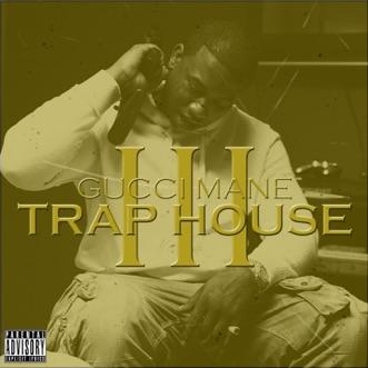 Trap House 3 by Gucci Mane album download