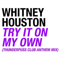 Try It On My Own (Thunderpuss Club Anthem Mix) - EP album download