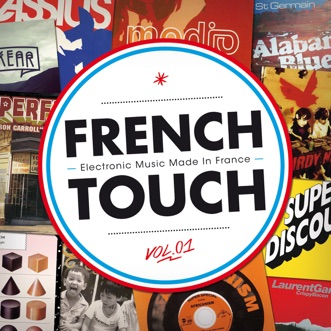 French Touch - Electronic Music Made In France by Various Artists album download