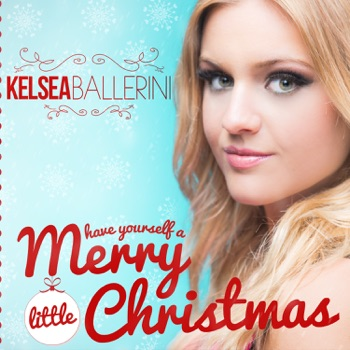 Have Yourself a Merry Little Christmas - Single by Kelsea Ballerini album download