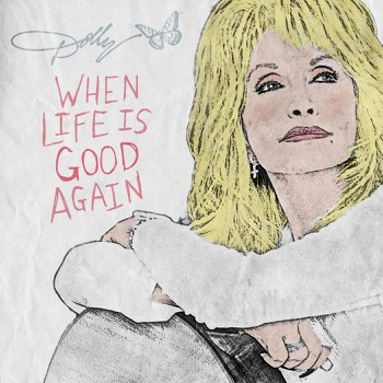 Download When Life Is Good Again Dolly Parton MP3