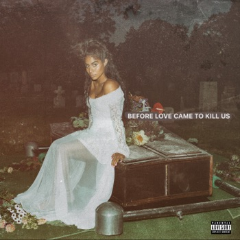 BEFORE LOVE CAME TO KILL US by Jessie Reyez album download
