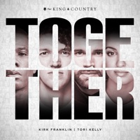 TOGETHER by for KING & COUNTRY, Tori Kelly & Kirk Franklin MP3 Download