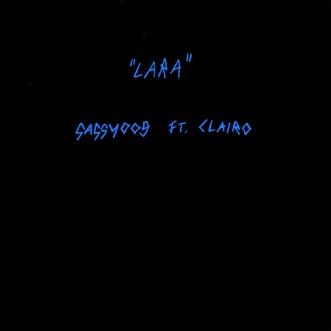 Lara (feat. Clairo) - Single by SASSY 009 album download