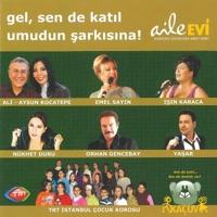 Gel, Sen de Katıl Umudun Şarkısına (feat. Aysun Kocatepe, Emel Sayın, Işın Karaca, Nükhet Duru, Orhan Gencebay, Yaşar & TRT İstanbul Çocuk Korosu) mp3 download