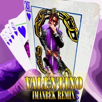 VALENTINO (Imanbek Remix) - Single by 24kGoldn & Imanbek album download