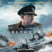 Download Greyhound (Apple TV+ Original Motion Picture Soundtrack) by Blake Neely