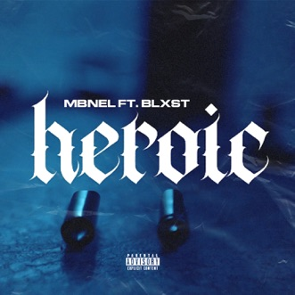 Heroic (feat. BLXST) - Single by Mbnel album download