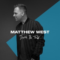 Truth Be Told by Matthew West MP3 Download