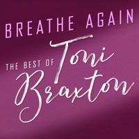 Breathe Again: The Best of Toni Braxton album download