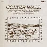 Download Western Swing & Waltzes and Other Punchy Songs by Colter Wall album