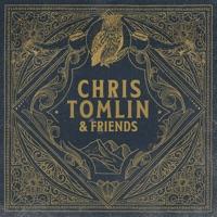 Chris Tomlin & Friends - Chris Tomlin album download