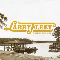 Where I Find God by Larry Fleet MP3 Download