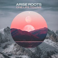 Download One Life To Live - EP - Arise Roots