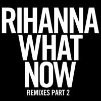 What Now (Remixes, Pt. 2) - Single album download
