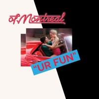 Download UR FUN - of Montreal