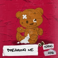 Breaking Me by Topic & A7S MP3 Download