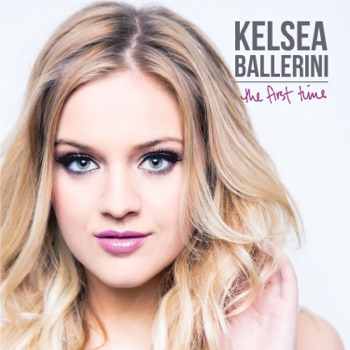 The First Time by Kelsea Ballerini album download