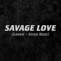 Savage Love (Laxed - Siren Beat) - Jawsh 685 x Jason Derulo MP3 Download