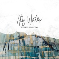 Holy Water by We The Kingdom MP3 Download