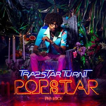 TrapStar Turnt PopStar by PnB Rock album download
