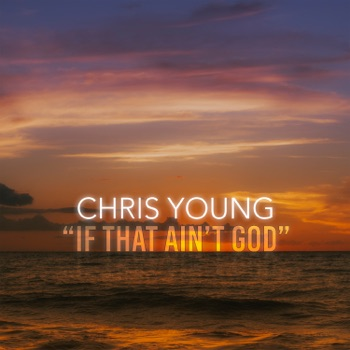 Download If That Ain't God Chris Young MP3