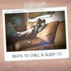 Beats to Chill & Sleep To - EP album cover
