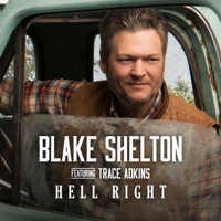 Hell Right (feat. Trace Adkins) by Blake Shelton MP3 Download